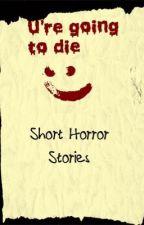 Short Horror Stories by CamilleBijou
