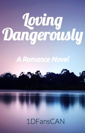Loving Dangerously by 1DFansCan