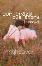Our Crazy Love Story ||asanoya|| by hqheaven
