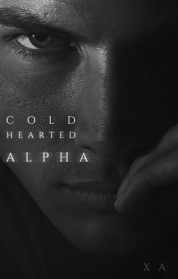Cold hearted Alpha