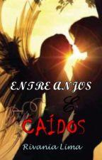 Entre Anjos e Caídos by rivanialima