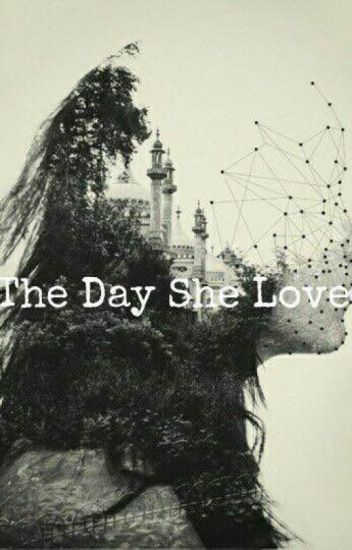 The Day She Loved