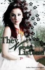 They Never Listened by SianyLovesEngland