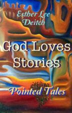 God Loves Stories by EstherLeeDeitch