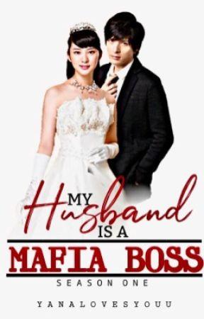My Husband is a Mafia Boss by Yanalovesyouu