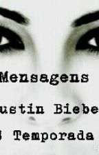 Mensagens- Justin Bieber (Completa) by rutinhagalvao