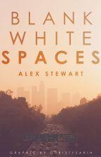 Blank White Spaces by AlexStewartQ
