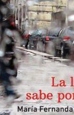 La lluvia sabe por que. Jackunzel  by anacrismendoza