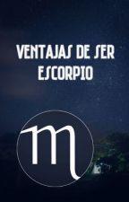 Ventajas de ser Escorpio by llovegoodbook