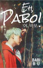 Eh, Pabo! [Min Yoongi]© by Babi_Bu
