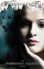 Forbidden Alliance: A Werewolf's Tale by danaeayusso