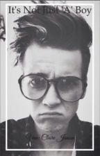 It's Not Just 'A' Boy ( A Joe Sugg Fanfiction) by maynardxsugg