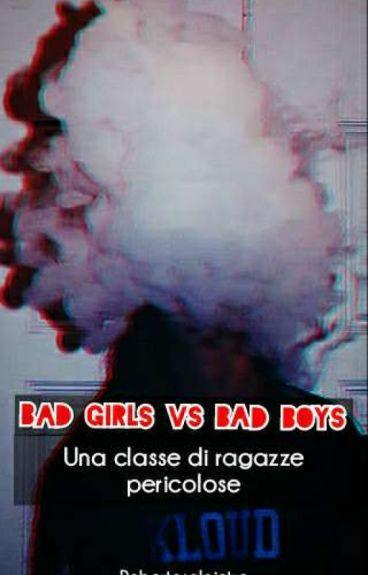 BAD GIRLS vs BAD BOYS: una classe di ragazze pericolose (#Wattys2016)