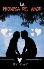 La Promesa Del Amor © by Mayretb