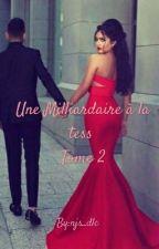 Une Milliardaire A la Tess : Tome 2  by njs_dlc