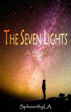 The Seven Lights : A Saga [STUCK] by SphoorthyLA