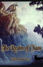 The Realm of Chaos (on hold) by ShadowsKandy