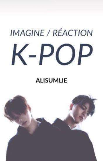 IMAGINE / RÉACTION  [ K-POP ]