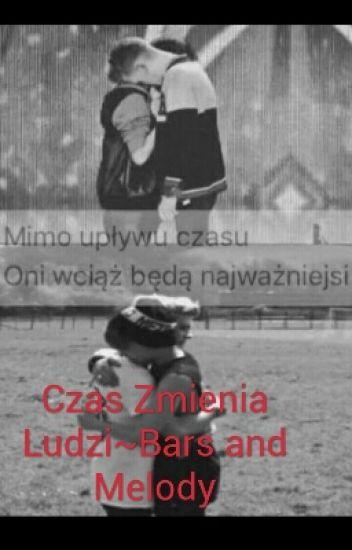 Czas Zmienia Ludzi~Bars and Melody