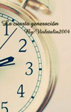 La Cuarta Generación by Violetalin2004