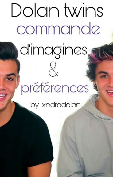 Commande D'Imagines - Dolan Twins