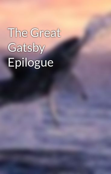 The Great Gatsby Epilogue by Leesha19