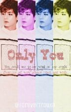 Only You*oneshot* by ForeverTrouxa