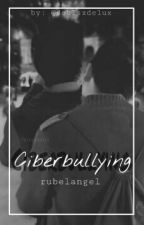 CiberBullying || Rubelangel by doblsxdelux