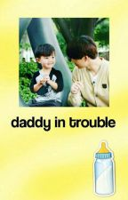 ⇢ a daddy in trouble  「k.j.i」 by J0NGINISM