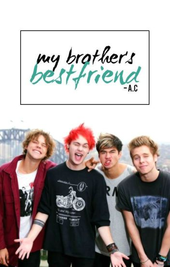 my brother's bestfriend ➸ 5sos