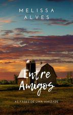 Entre Amigos by FlaviaFernandes__