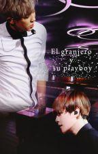 El granjero y su playboy {ChanBaek/BaekYeol} by Emiita13