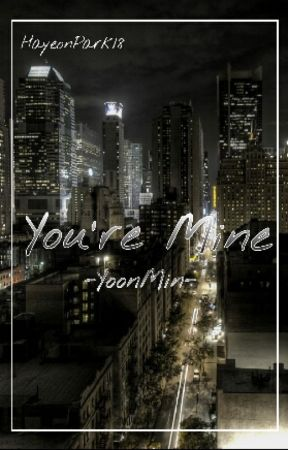 You're Mine || YoonMin by HayeonPark18