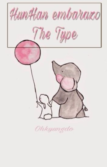 HunHan embarazo The Type.