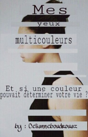 Mes yeux multicouleurs [TOME 1]