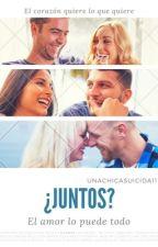 ¿Juntos?© by unachicasuicida11