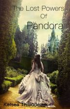 The Lost Powers of Pandora by KelseaThibodeaux