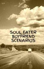 SOUL EATER BOYFRIEND SCENARIOS by MyBigRedHoodie