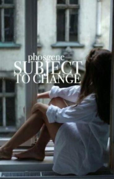 Subject to Change by phosgene