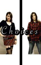 Choices by ImSuperGayForYou