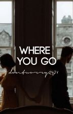 Anywhere You Go by dontworry2471