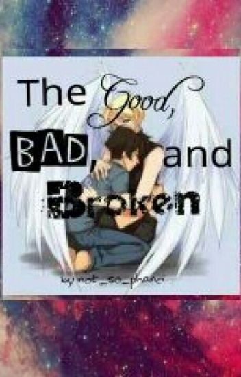 The Good, Bad, And Broken