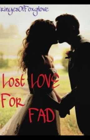 Lost LOVE For FAD (Fast And Deep) [Completed] by ErinyesOfFoxglove