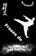 Frases De Taekwondo by DarkDisaster_