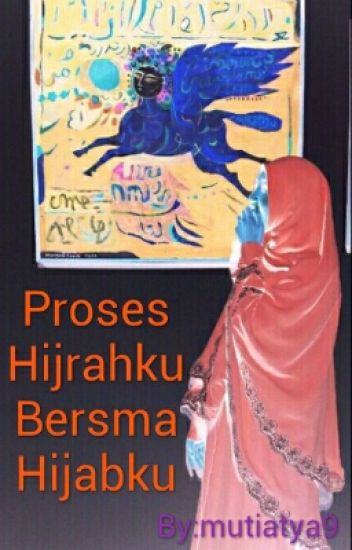 Proses Hijrahku Bersama Hijabku