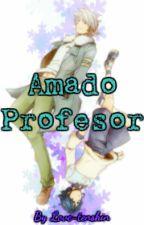Amado Profesor (Yaoi)[FINALIZADA] by Love-tenshin