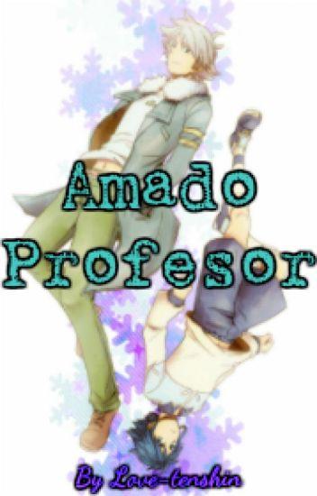 Amado Profesor (Yaoi)[FINALIZADA]