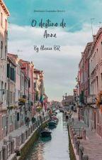 O Destino de Anne (Destinos cruzados vol 1) by FatimaRegina_88