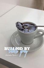 Bullied By Blake Gray [EDITING] by omf5sos