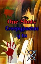 °°One-shots°°/Creepypastas y tu/ by Crazy_killer21